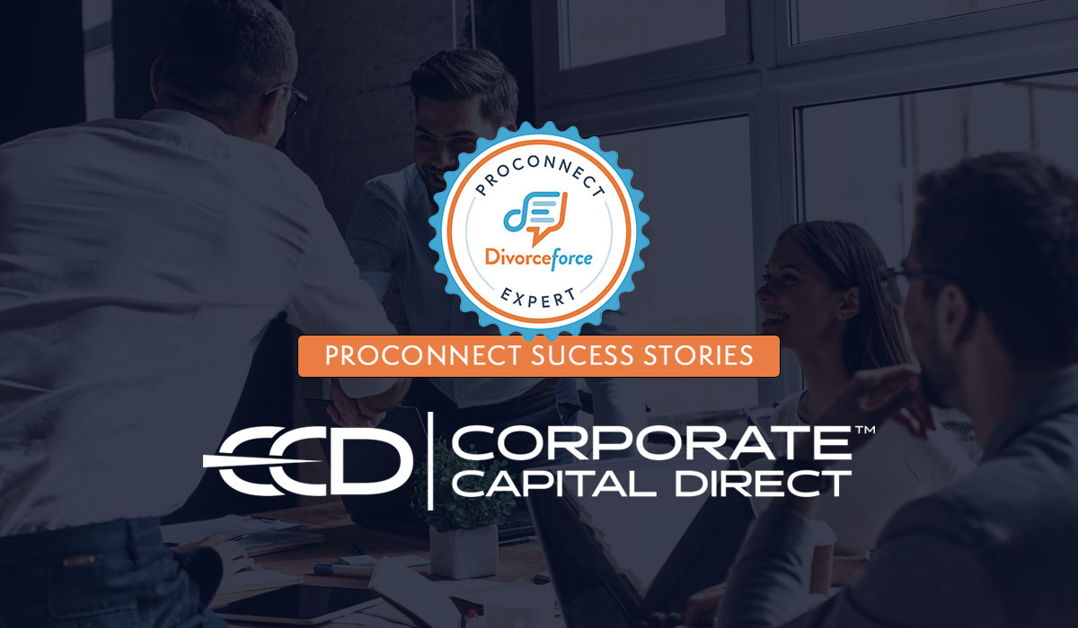 corporate capital direct DivorceForce ProConnect success story