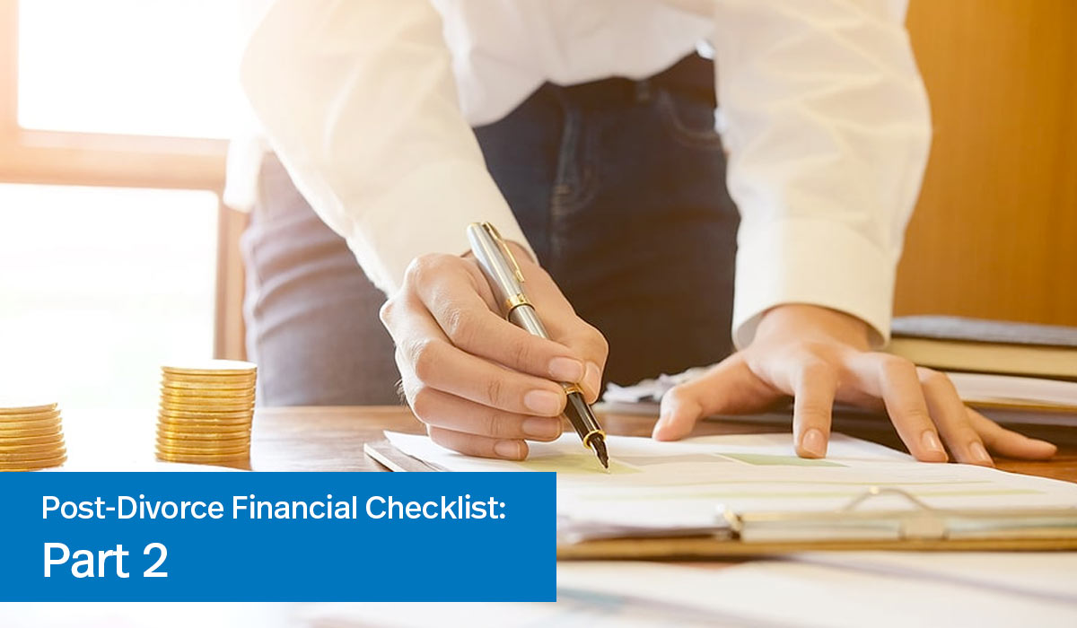 photo of woman performing financial audit check with text on image Post Divorce Financial Checklist Part 2
